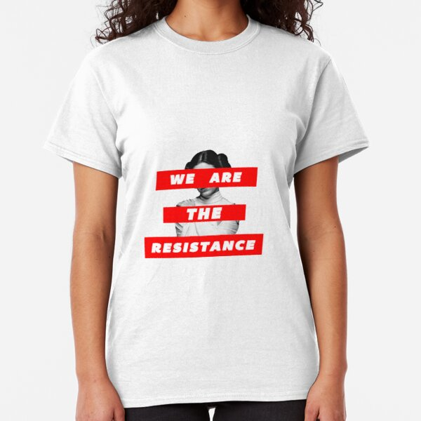 We Are The Resistance Part. deux  Classic T-Shirt