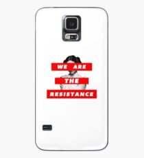 We Are The Resistance Part. deux  Case/Skin for Samsung Galaxy