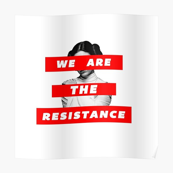 We Are The Resistance Part. deux  Poster