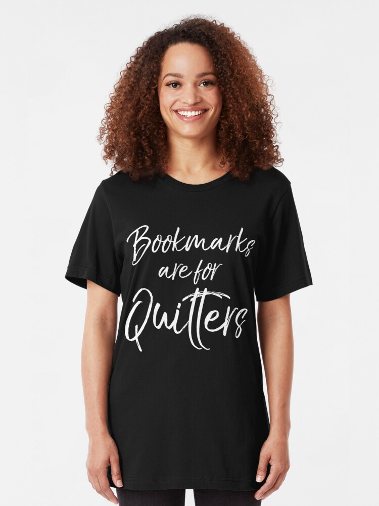Alternate view of Bookmarks are for Quitters Slim Fit T-Shirt