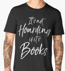 It's Not Hoarding if it's Books Men's Premium T-Shirt