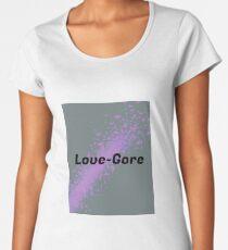 Love-Gore Women's Premium T-Shirt