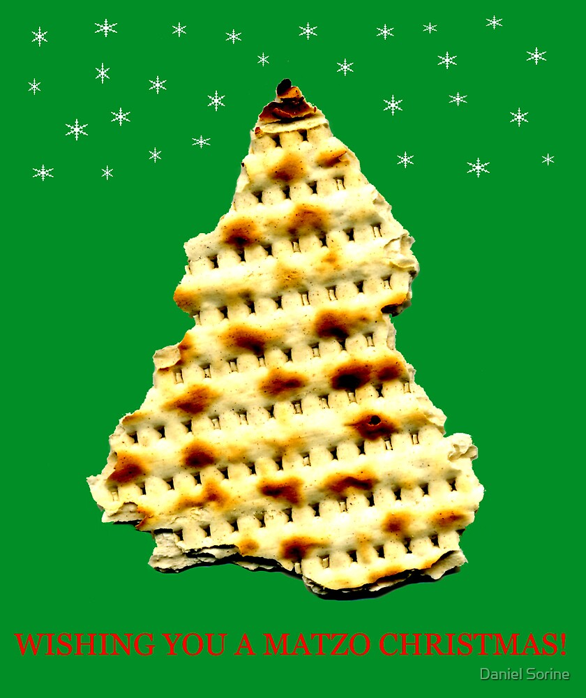 Wishing you a matzo Christmas! by Daniel Sorine