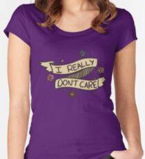 i don't care Women's Fitted Scoop T-Shirt