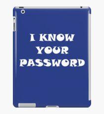 I Know Your Password iPad Case/Skin