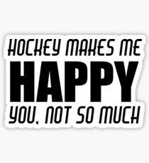 HOCKEY MAKES ME HAPPY Sticker