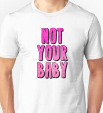 Not Your Baby T-Shirt