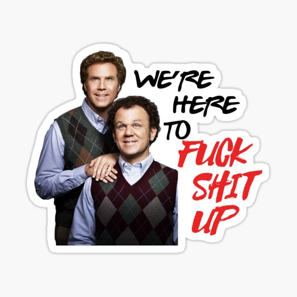 We're Here to Fuck Shit Up Sticker