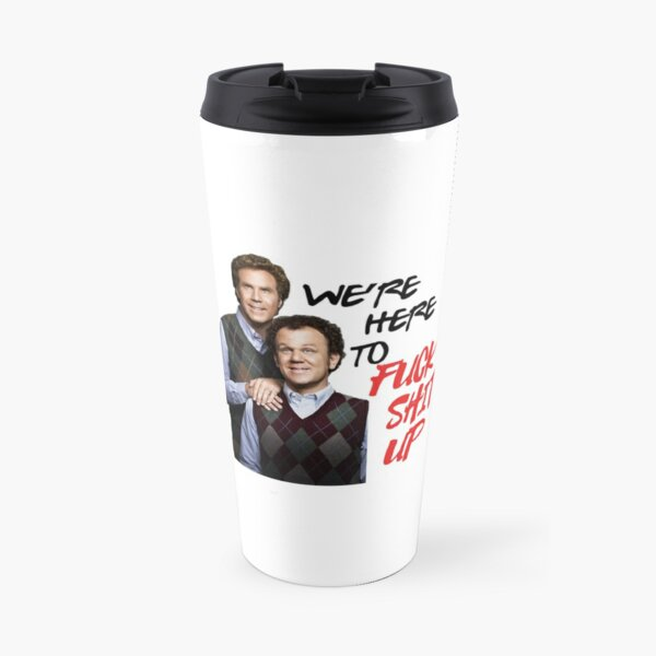 We're Here to Fuck Shit Up Travel Mug