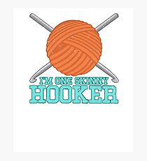 I'm One Skinny Hooker Funny Knitting Design Photographic Print