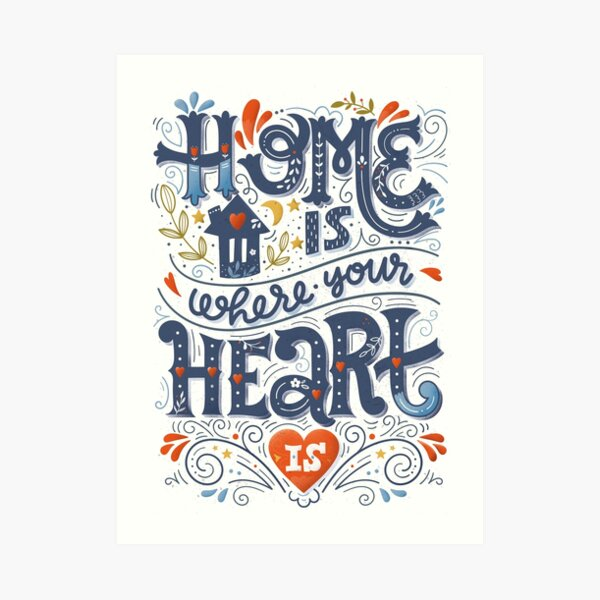 Home is where your heart is Art Print