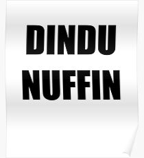 Dindu Nuffin Poster