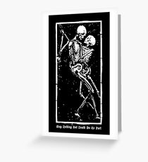 Skeletons Death Hug | May Nothing But Death Do Us Part [ES00] Greeting Card