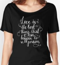 HILARIOUS JE490 Love Best Thing Hot Item New Product Women's Relaxed Fit T-Shirt