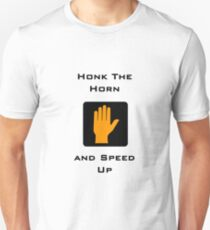 Honk the Horn and Speed Up T-Shirt
