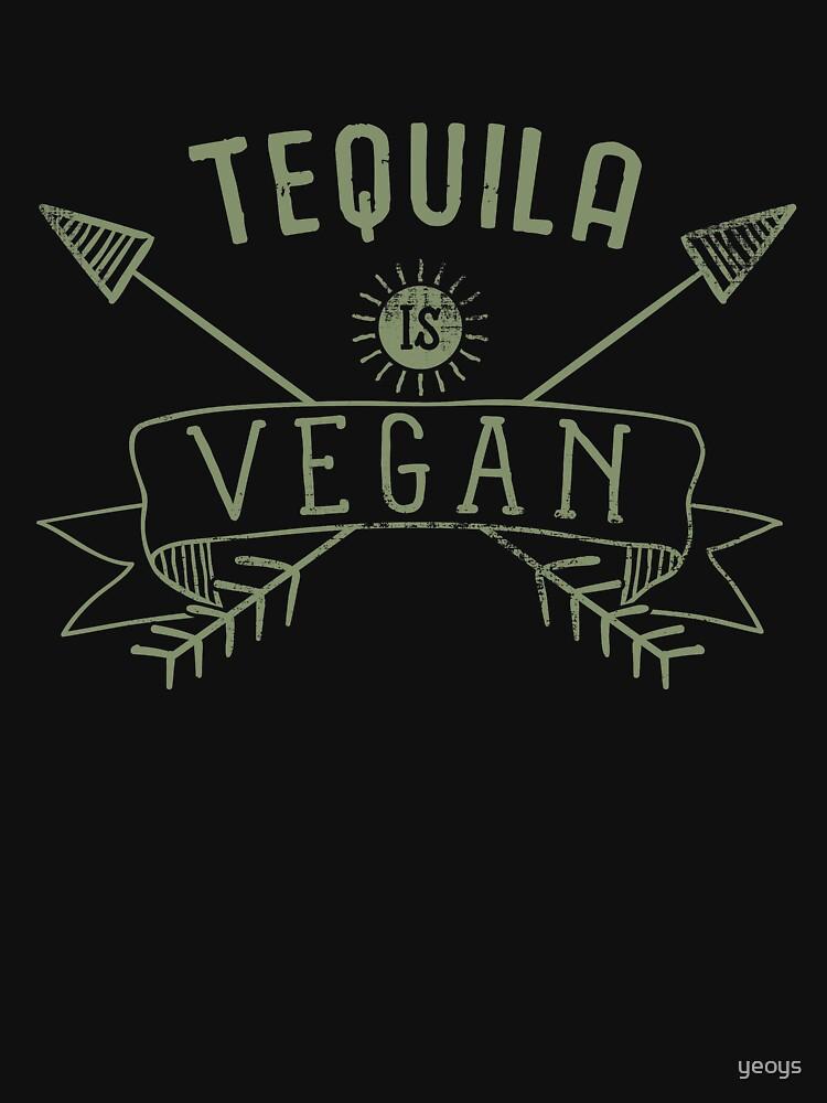«Tequila est la citation de boisson végétalienne - cadeau drôle de dire de l'alcool» par yeoys