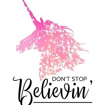 Don't Stop Believin' by indulgemyheart