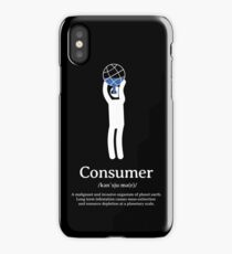Consumer - one who squanders or wastes iPhone Case/Skin