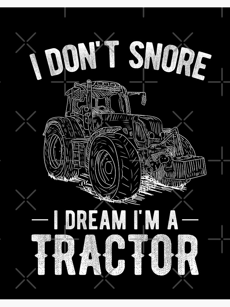 I Dont Snore I Dream I Am A Tractor Funny Joke Farmer Sleep HOODIE birthday