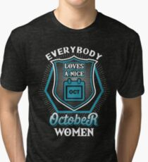 Everybody Loves A Nice October Girl Tri-blend T-Shirt