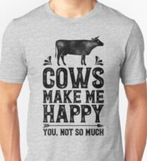 Cows Make Me Happy You Not So Much Shirt Funny Farming Farm Gifts T-shirt for Farmers or Cow Lovers Slim Fit T-Shirt
