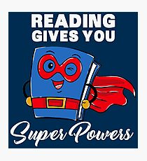 Reading Gives You Super Powers - Funny Super Hero Gift Fotodruck