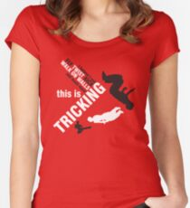 I believe I can FLY, TWIST, KICK and much more: this is TRICKING! Women's Fitted Scoop T-Shirt