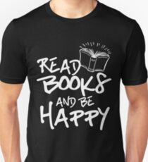 Read Books And Be Happy T-Shirt
