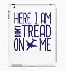 HERE I AM DON'T TREAD ON ME iPad Case/Skin