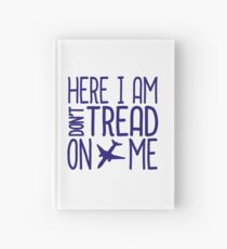 HERE I AM DON'T TREAD ON ME Hardcover Journal