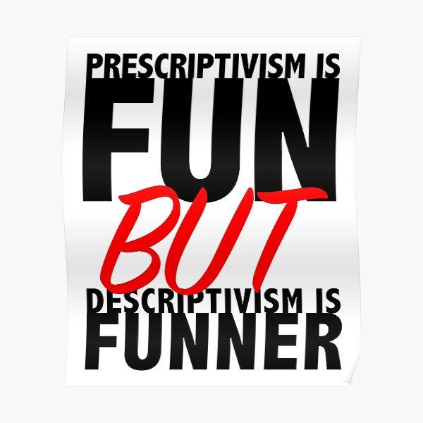 Prescriptivism vs. Descriptivism Poster