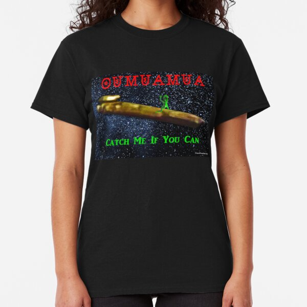Chasing Oumuamua Classic T-Shirt