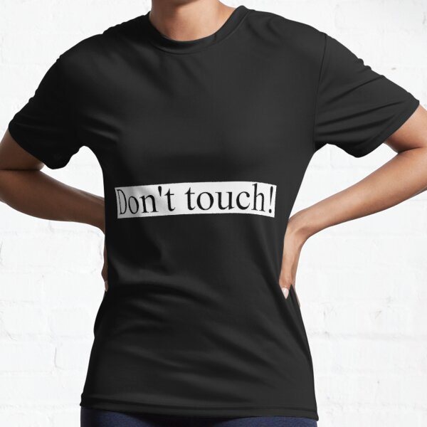 Don't touch! Active T-Shirt