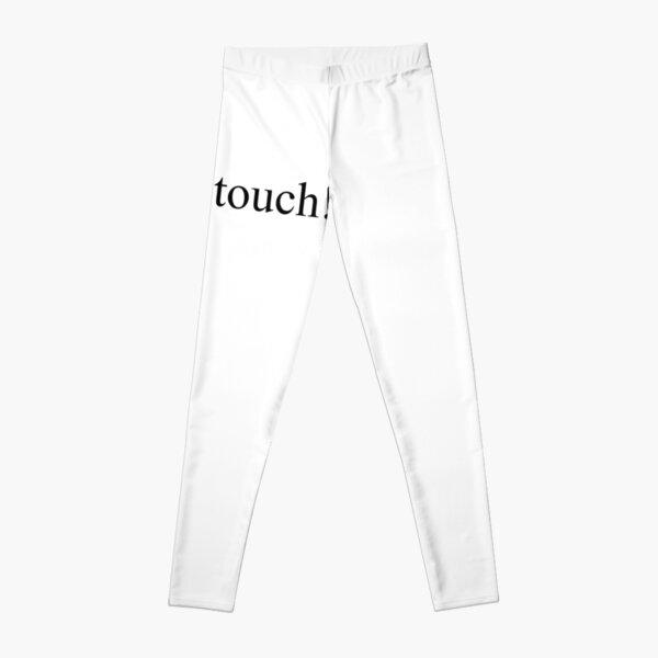 Don't touch! Leggings