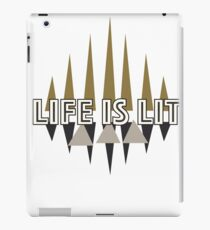 Life is Lit Inspirational Quote message iPad Case/Skin