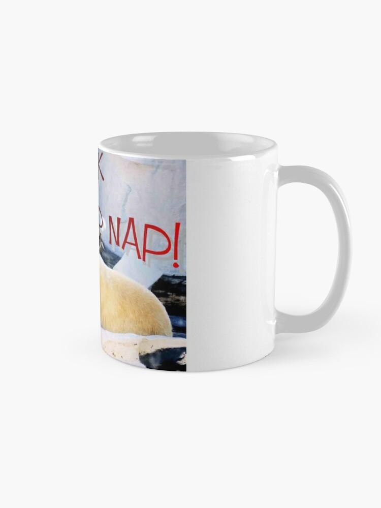 Alternate view of you work I'm rather nap Mug