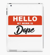 Funny Dope Hello My Name Is Parody iPad Case/Skin