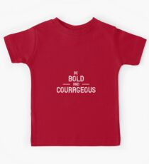 Be Bold & Courageous Kids Clothes