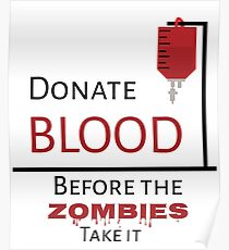 Blood donation posters redbubble donate blood before the zombies take it poster altavistaventures Image collections