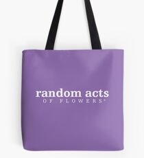 Random Acts of Flowers Tote Bag