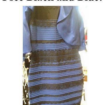 "THE DRESS. In T-shirts, Pillows, Leggings, etc. ""I see Black and Blue!""  by Grod2014"