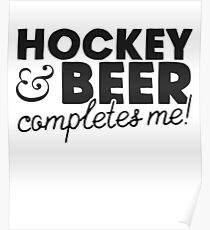 Hockey & Beer Completes Me Hockey Lovers Poster