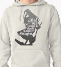 Should Laughter Disappear Pullover Hoodie
