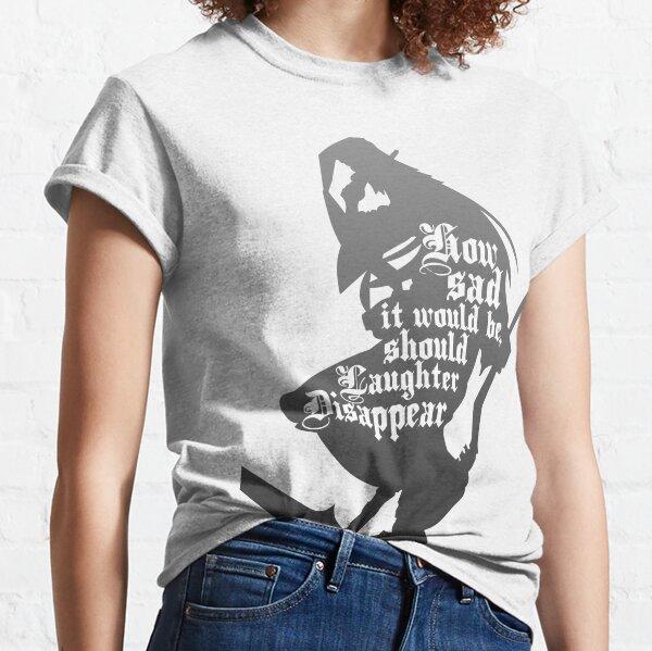 Sollte das Lachen verschwinden Classic T-Shirt