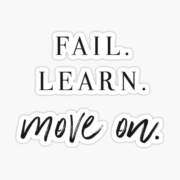 Fail. Learn. Move On. Sticker
