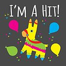 Cartoon I'm A Hit Pinata Fiesta Party Candy by Lindsay McCart