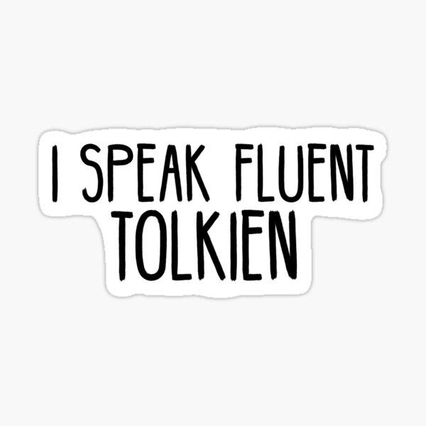 Je parle couramment Tolkien Sticker