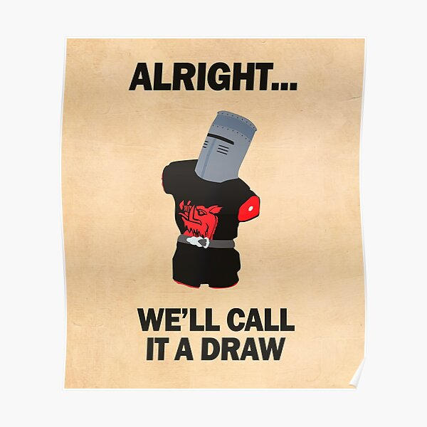 Black Knight - we'll call it a draw! Poster