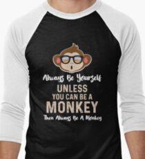 Always Be a Monkey - Funny Chimp Chimpanzee With Glasses Men's Baseball ¾ T-Shirt