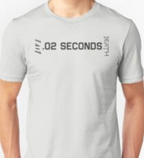 .02 Seconds Between Life and Death (Dark Text) Unisex T-Shirt